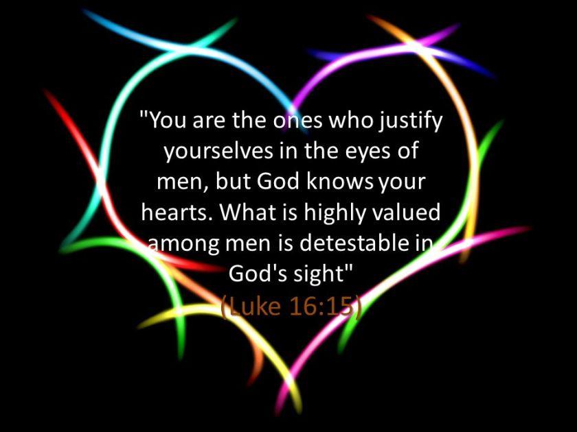 (Luke 16:15)