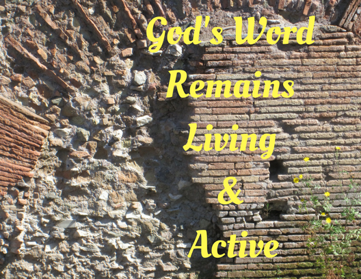 God's Word RemainsLiving & Active