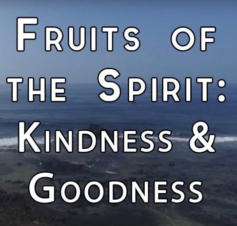Kindness & Goodness 2