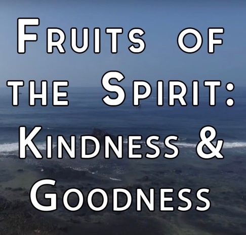 Kindness & Goodness 2