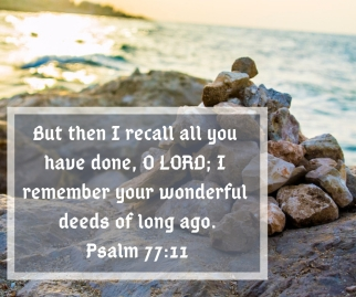 But then I recall all you have done, O LORD; I remember your wonderful deeds of long ago.