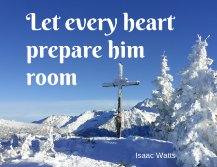 _Let every heart prepare him room_