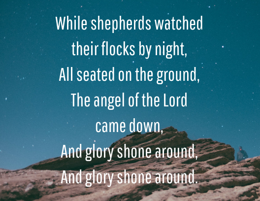 While shepherds watched