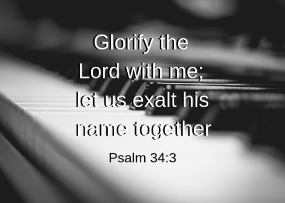 Glorify the Lord with me; let us exalt his name together