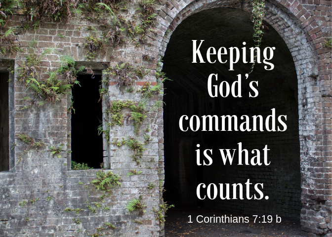Keeping God's commands is what counts.