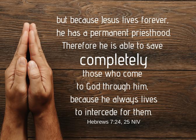 Hebrews 7 24 25 NIV