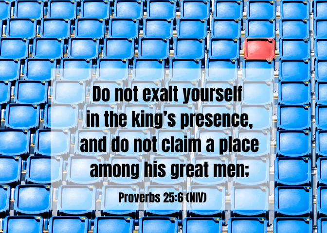 Proverbs 25 6 NIV