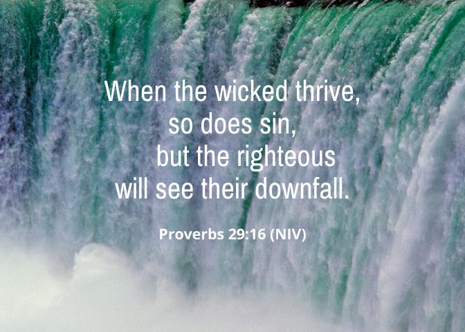 Proverbs 29 16 NIV