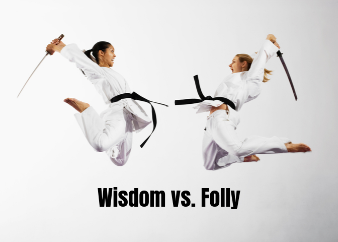 Wisdom vs. Folly