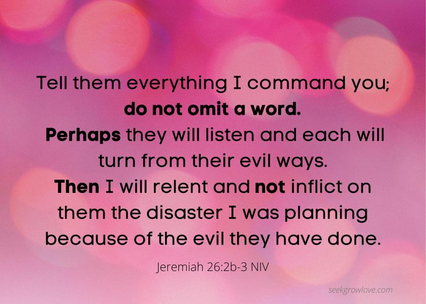 Jeremiah 26 2b 3 NIV sgl
